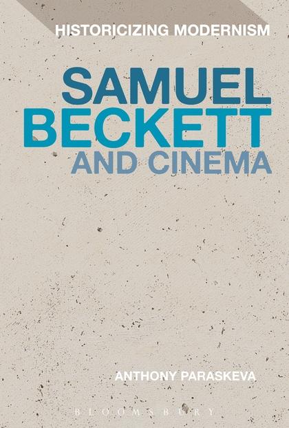 Anthony Paraskeva, Samuel Beckett and Cinema (Bloomsbury, 2017)